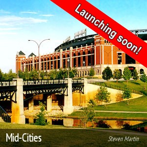 Midcities - between Dallas & Fort Worth - Launching soon